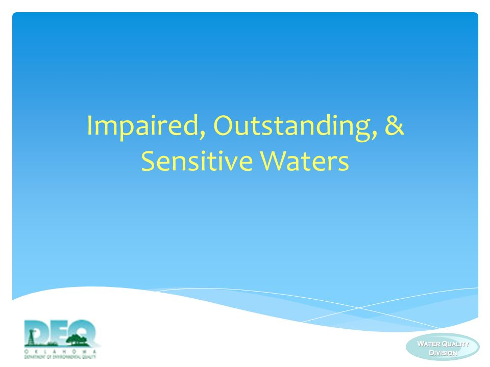 Impaired, Outstanding, & Sensitive Waters
