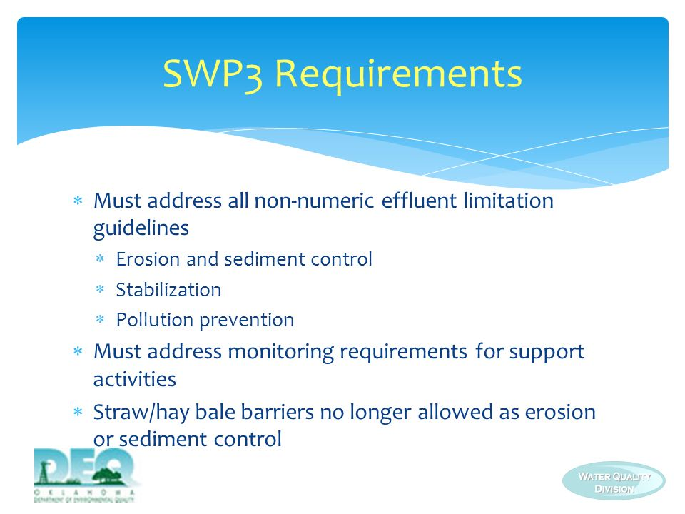 SWP3 Requirements Must address all non-numeric effluent limitation guidelines. Erosion and sediment control.