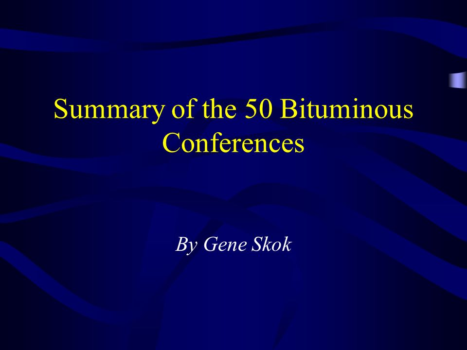 Summary of the 50 Bituminous Conferences