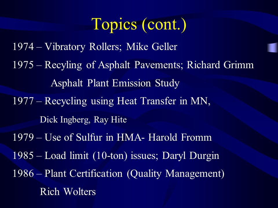 Topics (cont.) 1974 – Vibratory Rollers; Mike Geller