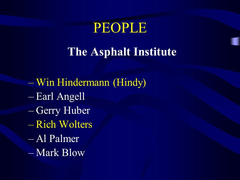 PEOPLE The Asphalt Institute Win Hindermann (Hindy) Earl Angell