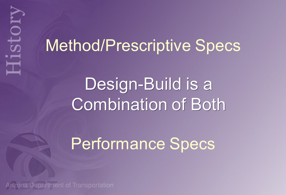 Method/Prescriptive Specs Performance Specs
