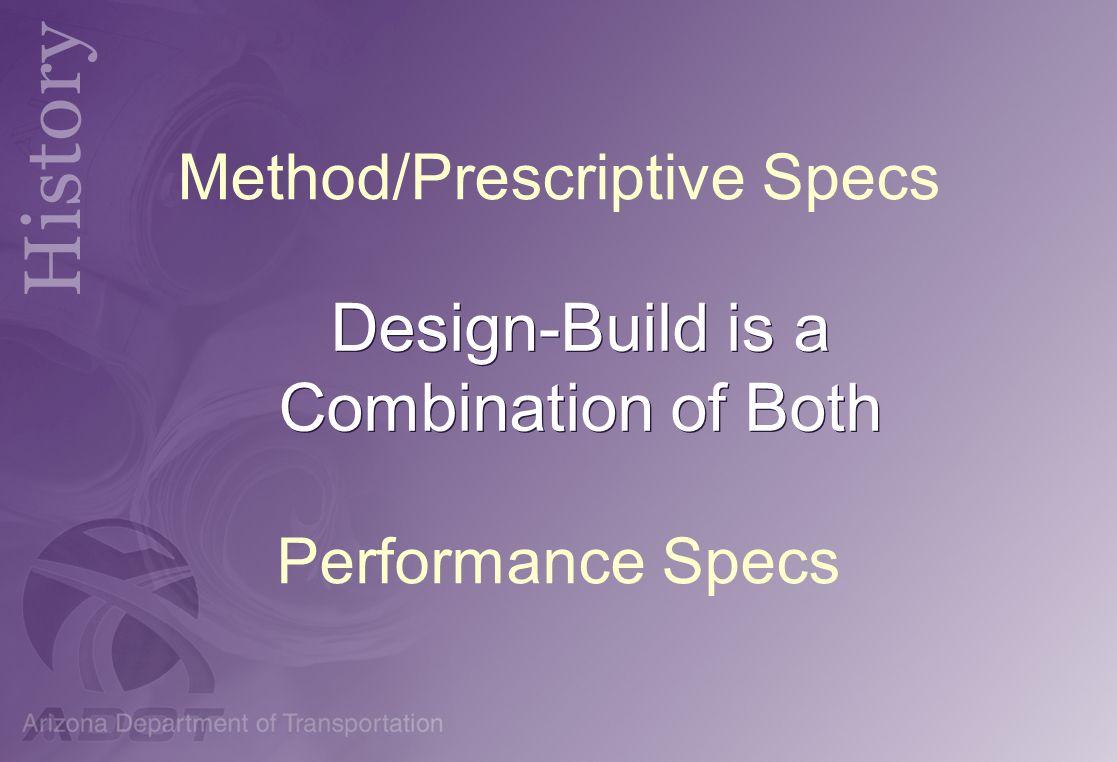 Method/Prescriptive Specs Performance Specs