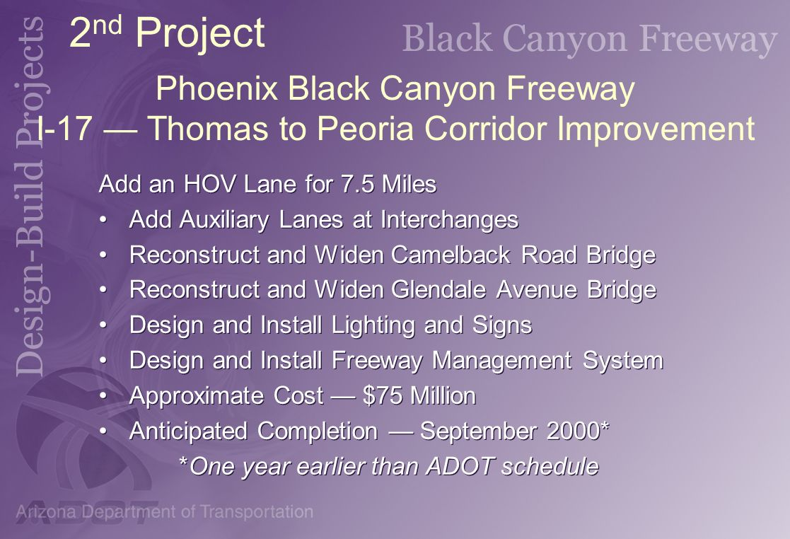 2nd Project Phoenix Black Canyon Freeway I-17 — Thomas to Peoria Corridor Improvement. Add an HOV Lane for 7.5 Miles.
