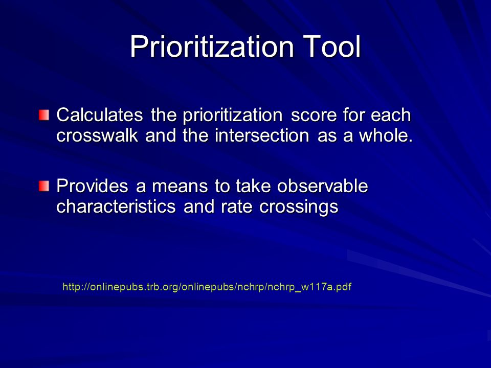 Prioritization Tool Calculates the prioritization score for each crosswalk and the intersection as a whole.