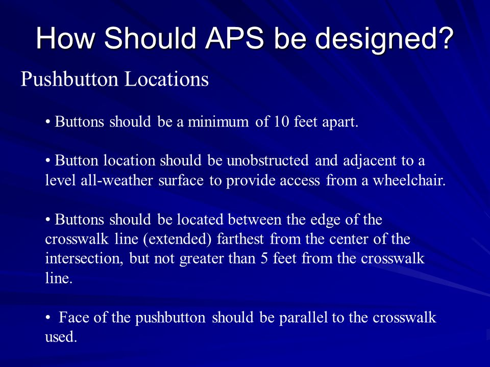 How Should APS be designed