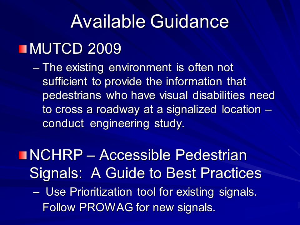 Available Guidance MUTCD 2009