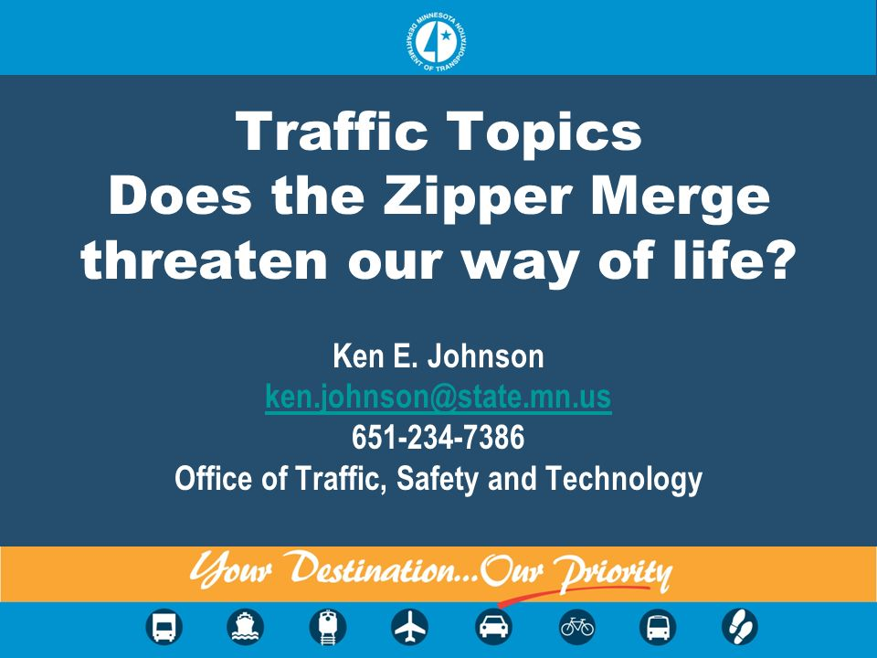Traffic Topics Does the Zipper Merge threaten our way of life. Ken E
