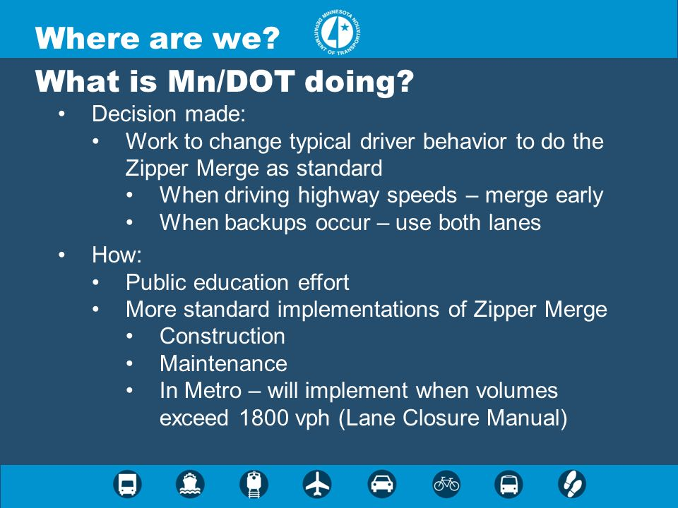 Where are we What is Mn/DOT doing Decision made: