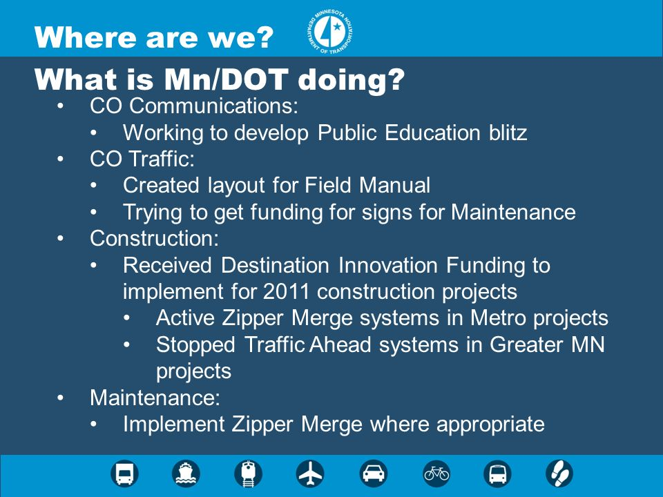 Where are we What is Mn/DOT doing CO Communications: