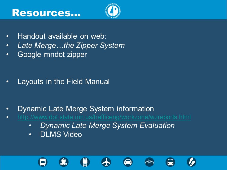 Resources… Handout available on web: Late Merge…the Zipper System