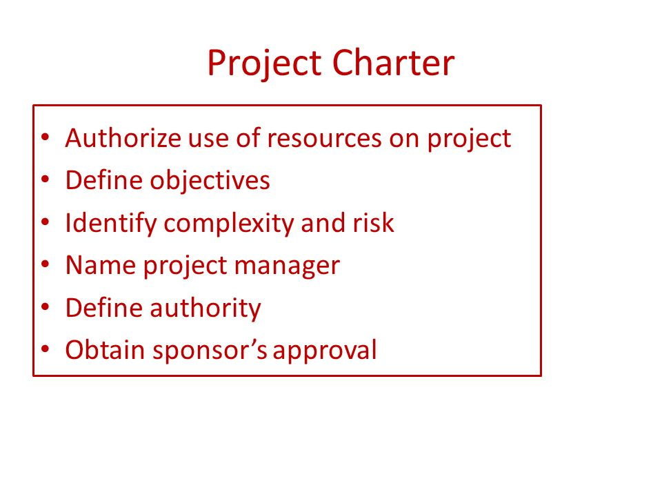 Project Charter Authorize use of resources on project