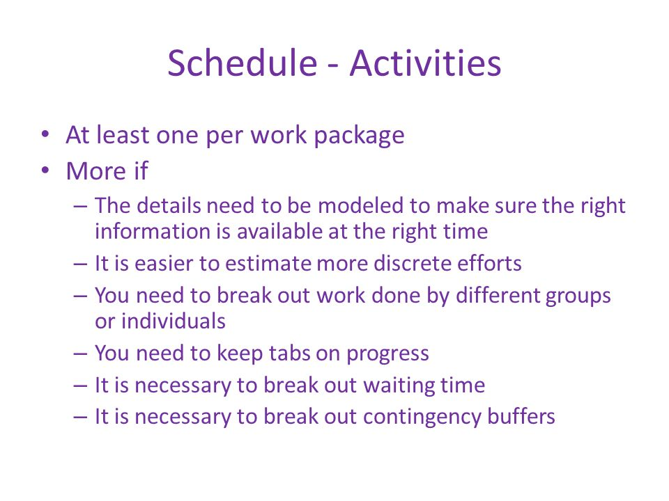 Schedule - Activities At least one per work package More if