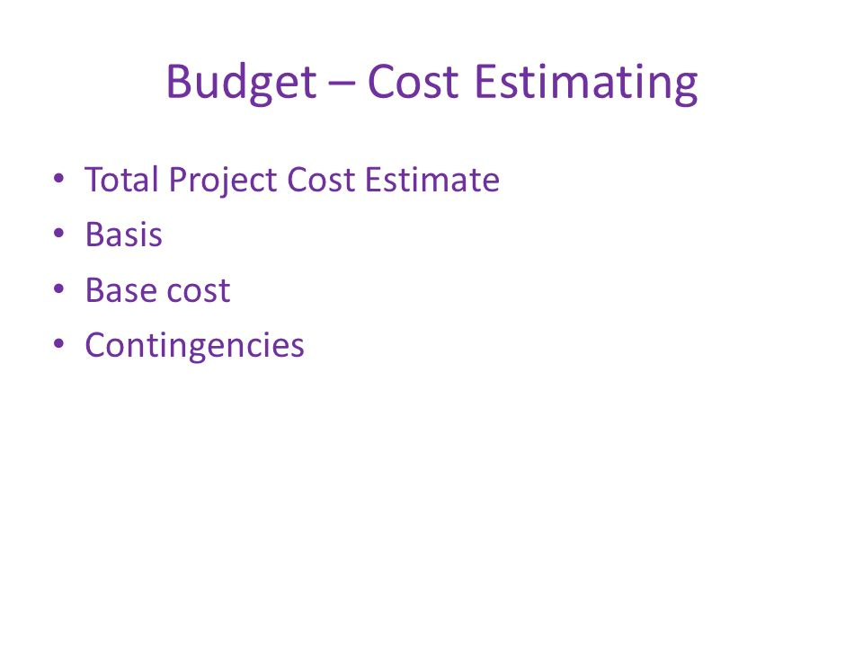 Budget – Cost Estimating