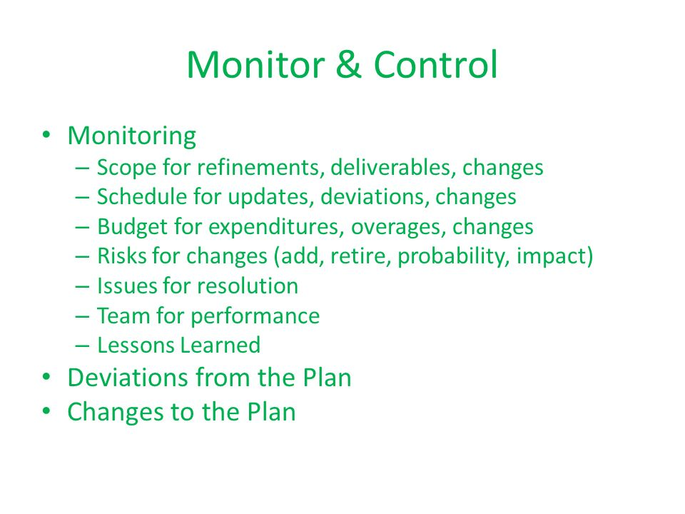 Monitor & Control Monitoring Deviations from the Plan