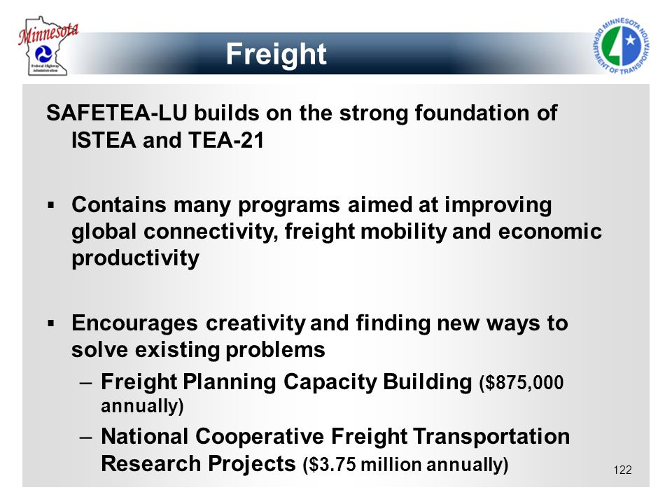 Freight SAFETEA-LU builds on the strong foundation of ISTEA and TEA-21