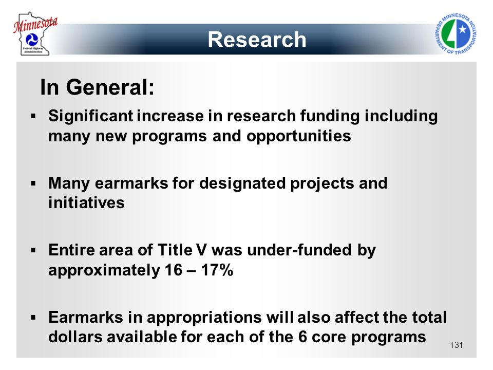 Research In General: Significant increase in research funding including many new programs and opportunities.