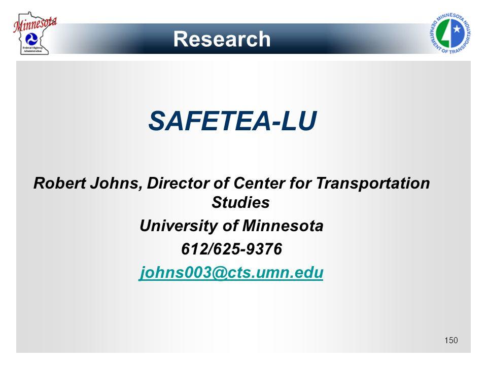 Research SAFETEA-LU. Robert Johns, Director of Center for Transportation Studies. University of Minnesota.