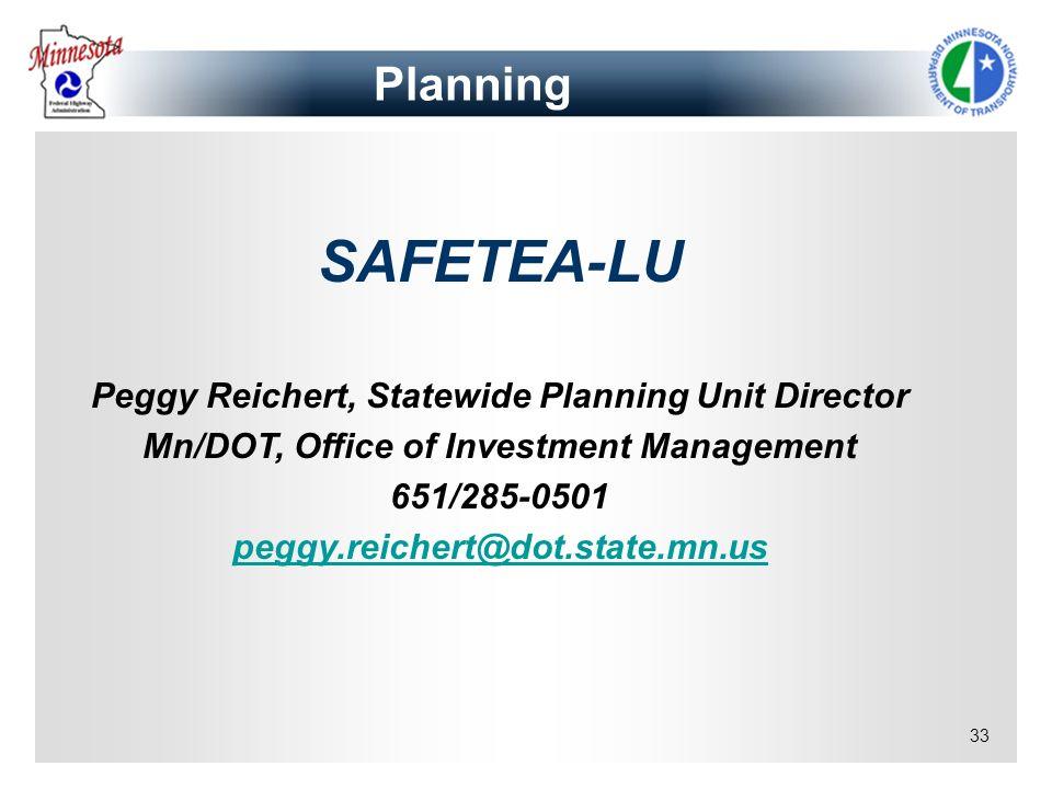 SAFETEA-LU Planning Peggy Reichert, Statewide Planning Unit Director