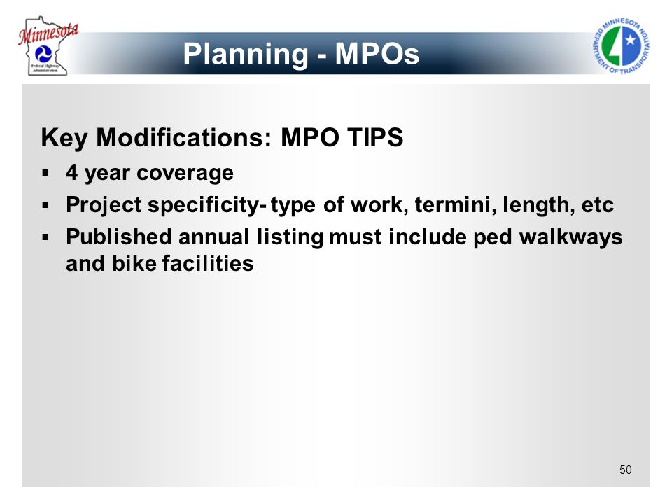 Planning - MPOs Key Modifications: MPO TIPS 4 year coverage