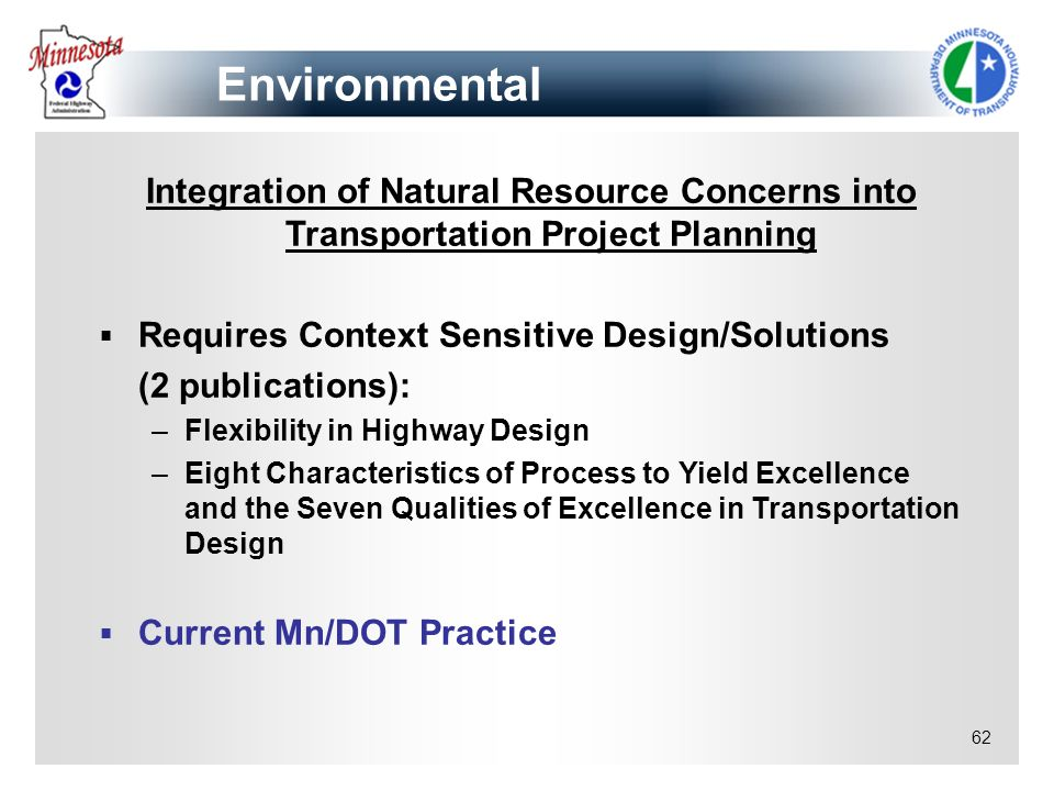 Environmental Integration of Natural Resource Concerns into Transportation Project Planning. Requires Context Sensitive Design/Solutions.