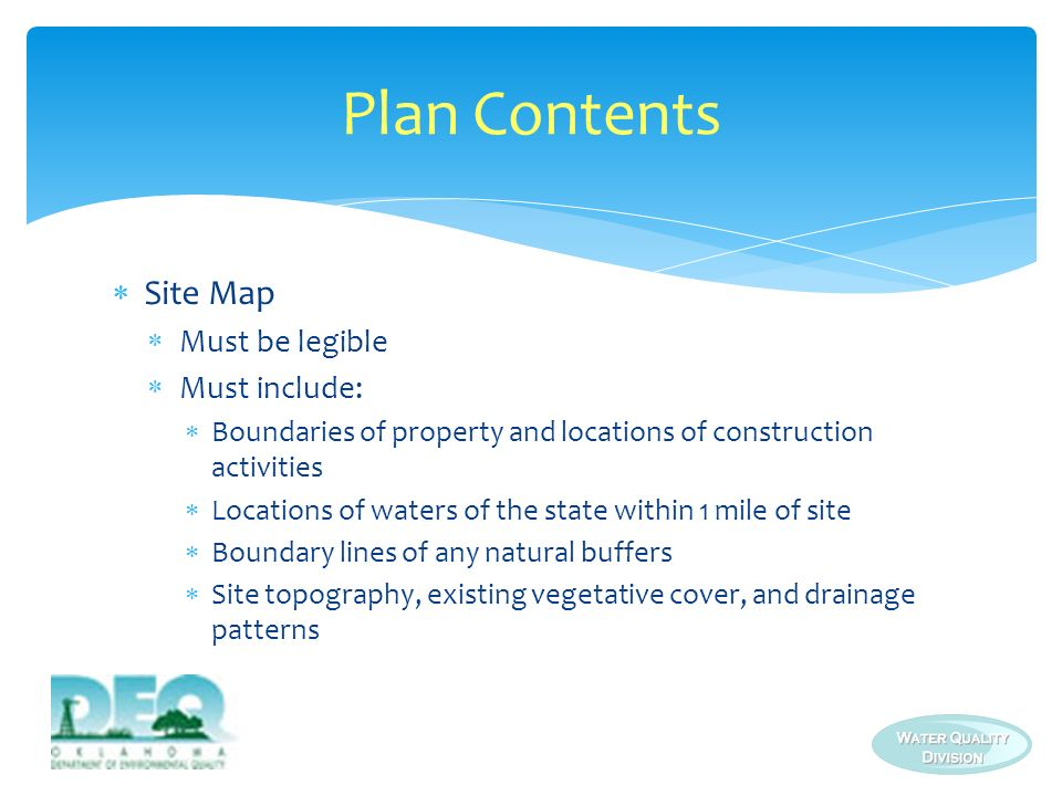 Plan Contents Site Map Must be legible Must include: