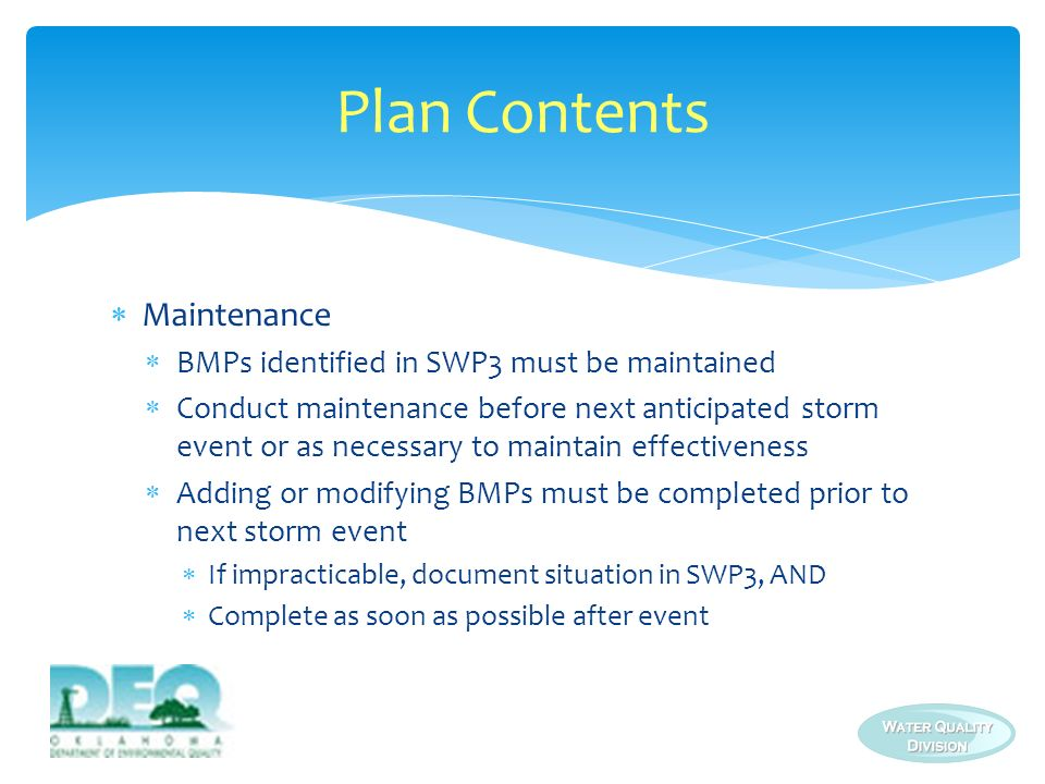 Plan Contents Maintenance BMPs identified in SWP3 must be maintained