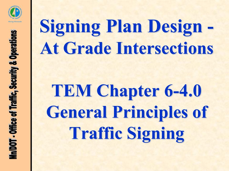 Signing Plan Design - At Grade Intersections TEM Chapter 6-4