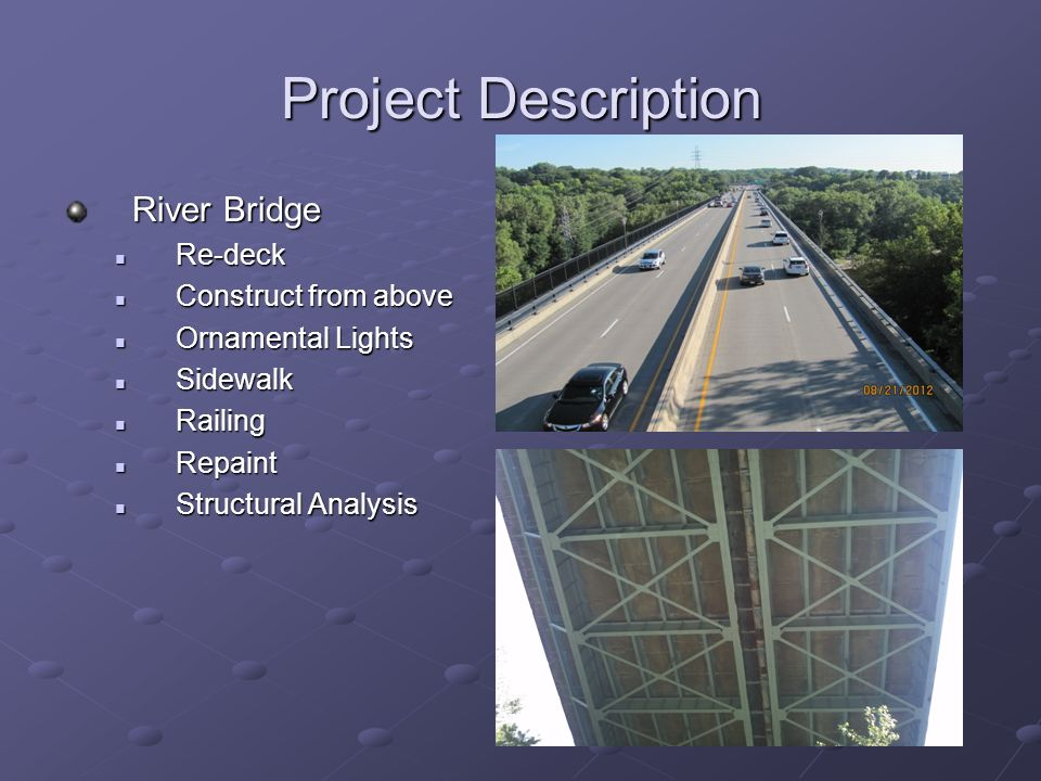 Project Description River Bridge Re-deck Construct from above