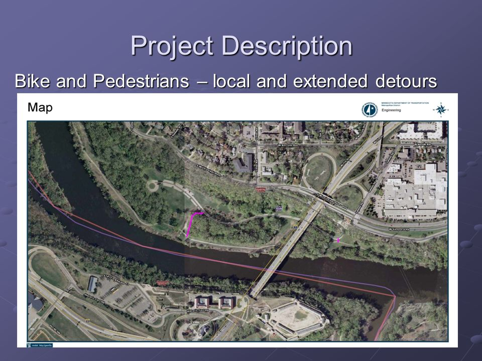 Project Description Bike and Pedestrians – local and extended detours