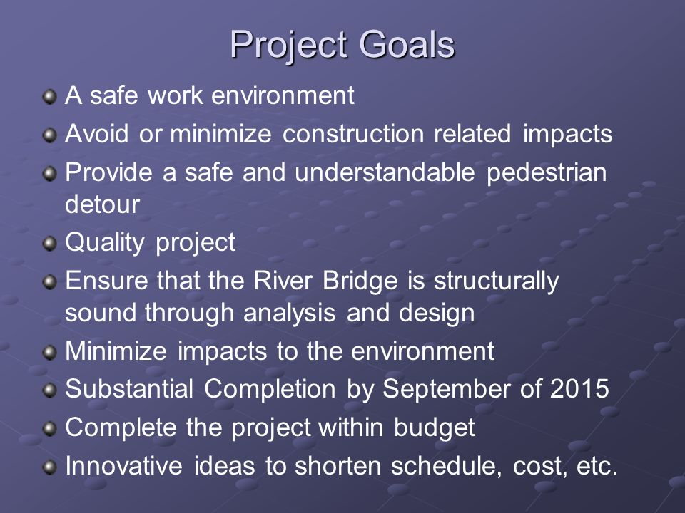 Project Goals A safe work environment