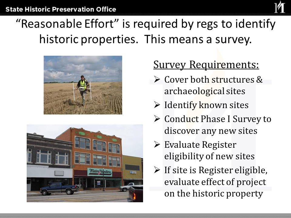 Reasonable Effort is required by regs to identify historic properties. This means a survey.
