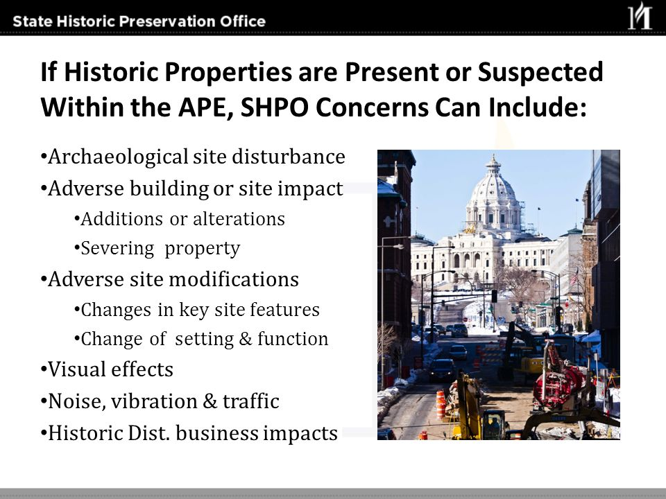 If Historic Properties are Present or Suspected Within the APE, SHPO Concerns Can Include:
