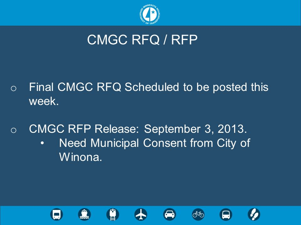 CMGC RFQ / RFP Final CMGC RFQ Scheduled to be posted this week.