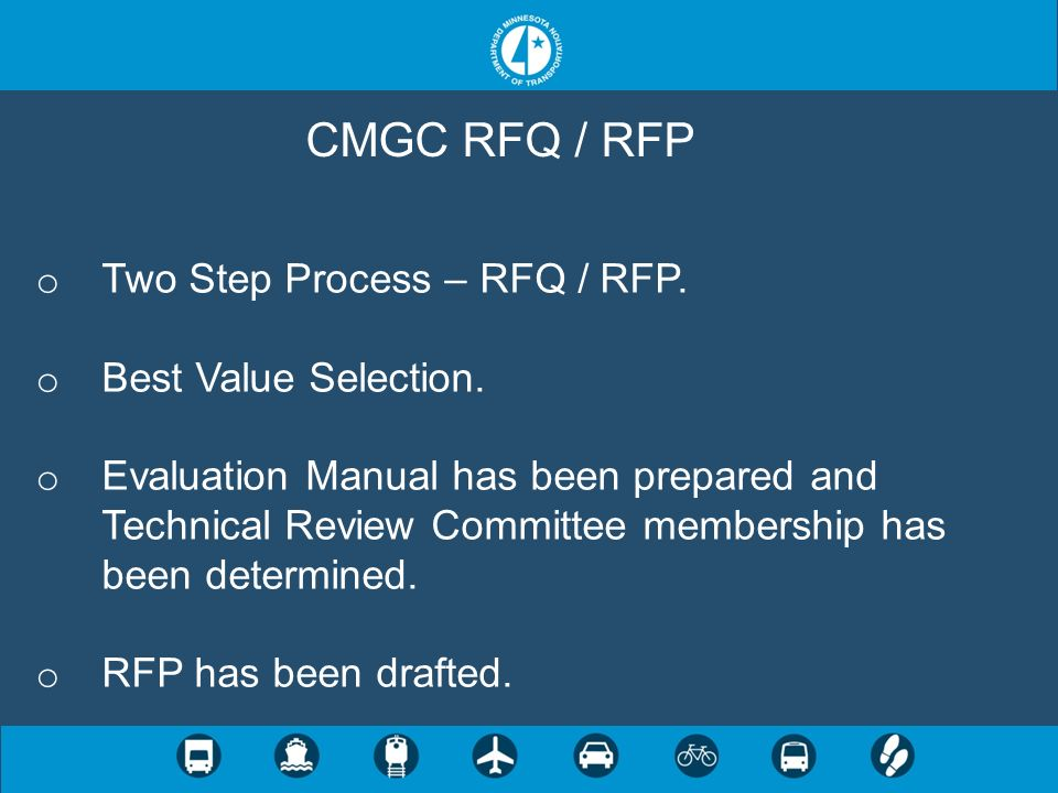 CMGC RFQ / RFP Two Step Process – RFQ / RFP. Best Value Selection.