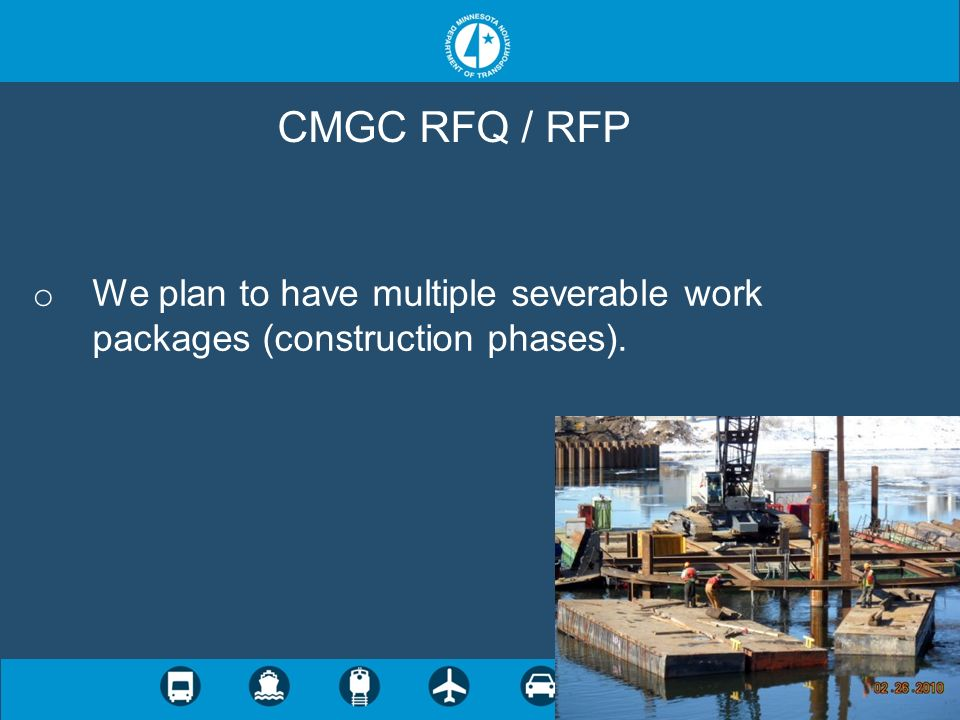 CMGC RFQ / RFP We plan to have multiple severable work packages (construction phases).