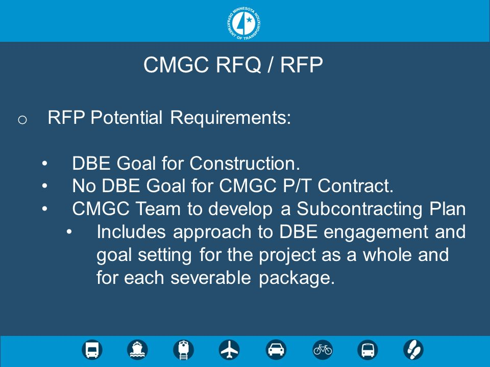 CMGC RFQ / RFP RFP Potential Requirements: DBE Goal for Construction.