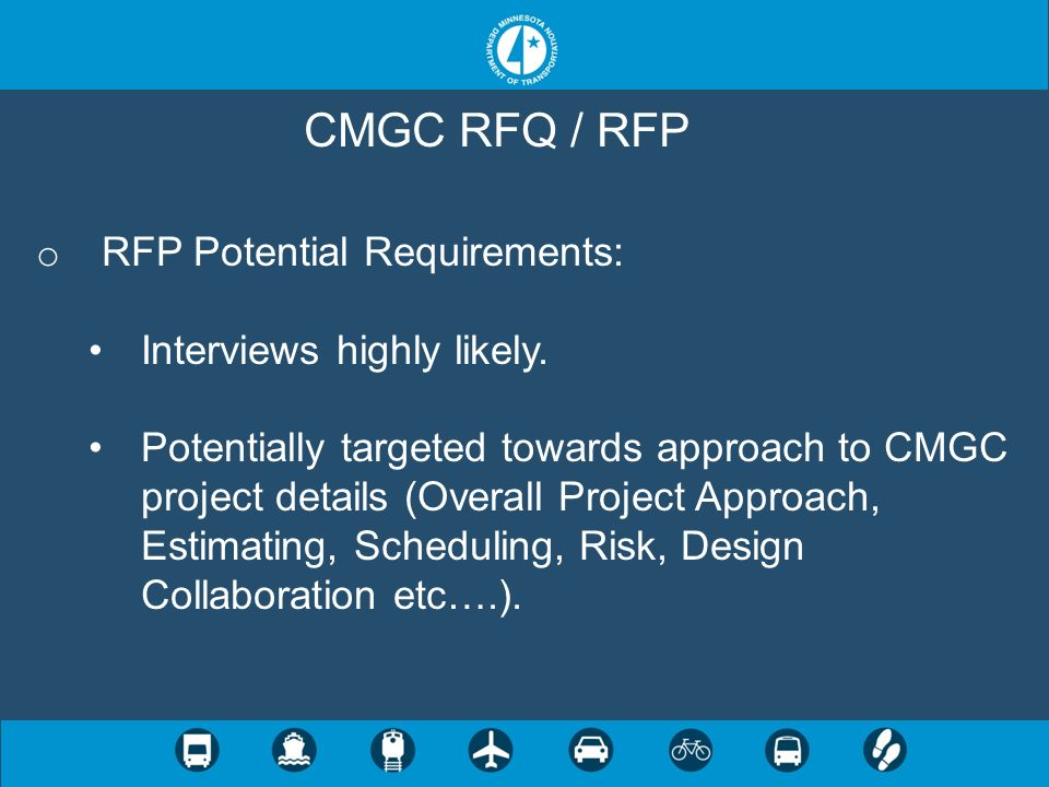 CMGC RFQ / RFP RFP Potential Requirements: Interviews highly likely.
