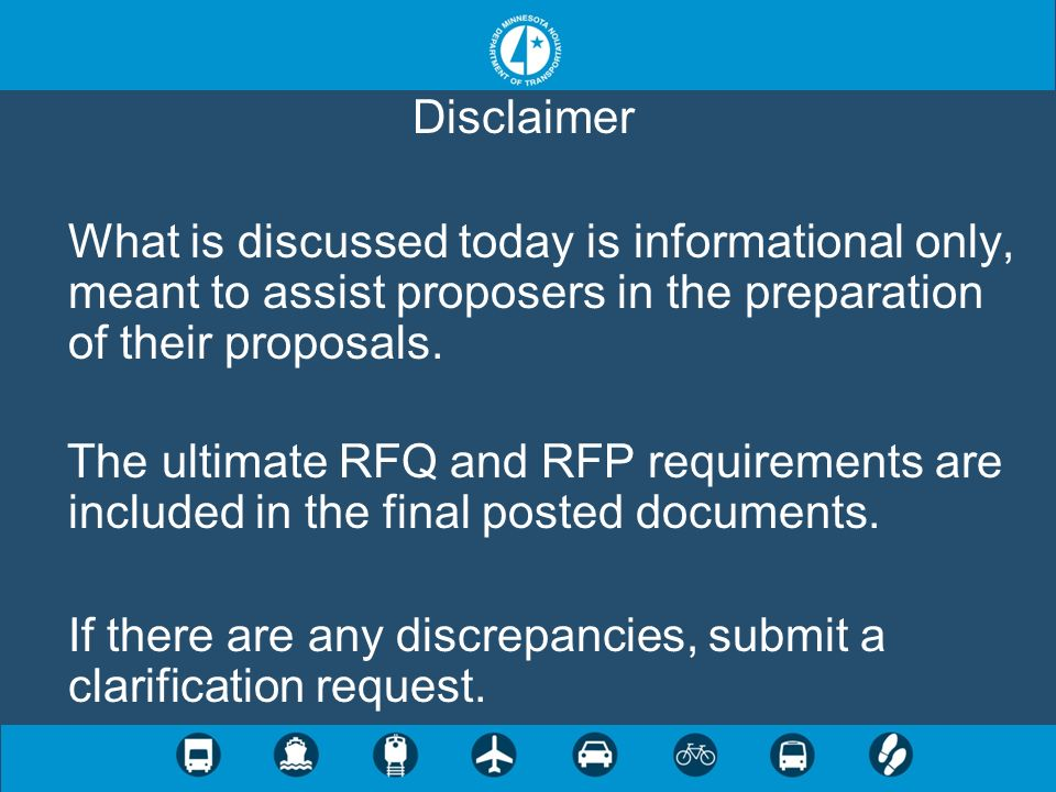 DisclaimerWhat is discussed today is informational only, meant to assist proposers in the preparation of their proposals.