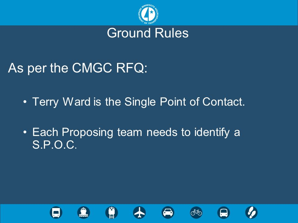 Ground Rules As per the CMGC RFQ: