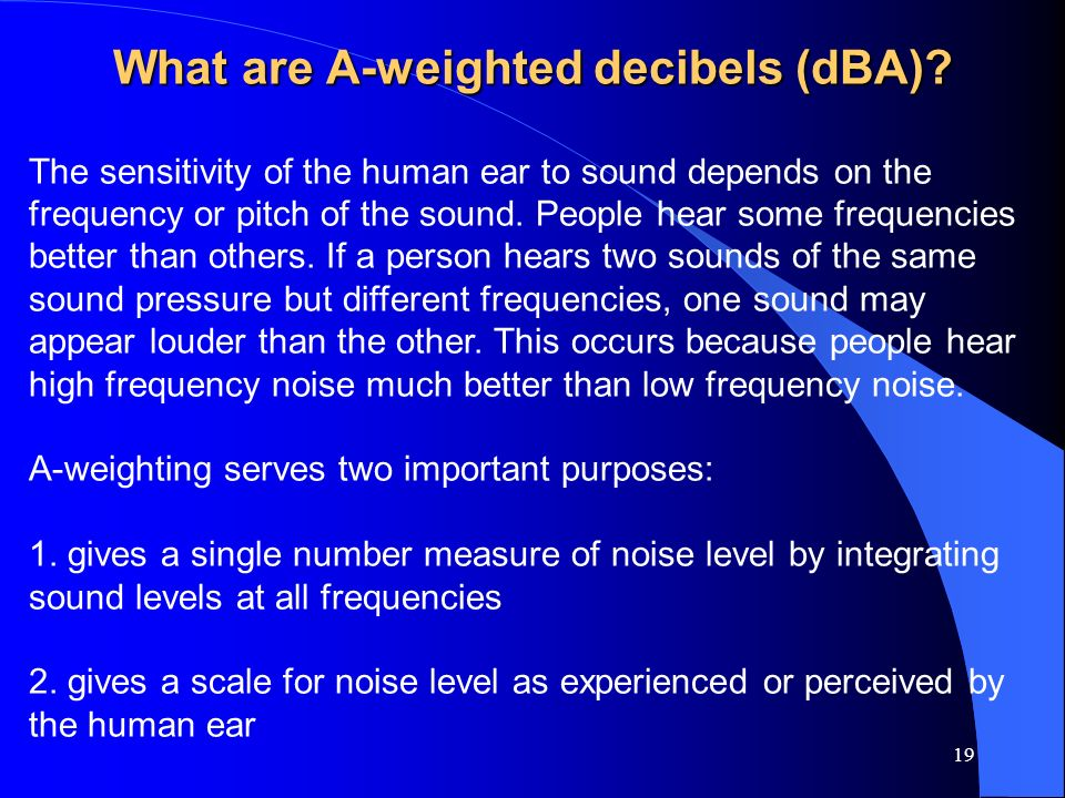 What are A-weighted decibels (dBA)