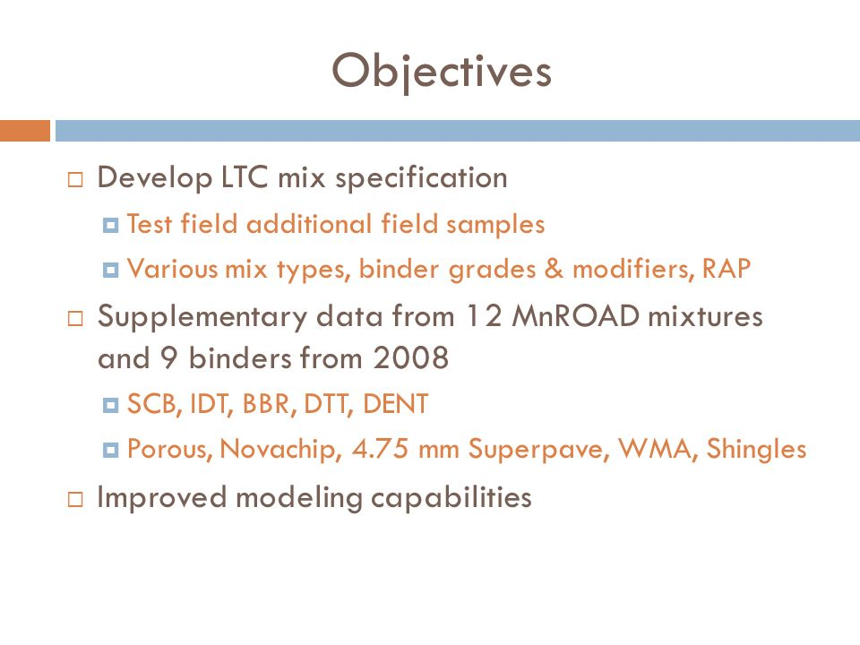 Objectives Develop LTC mix specification