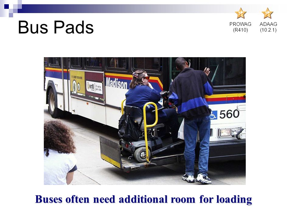 Buses often need additional room for loading