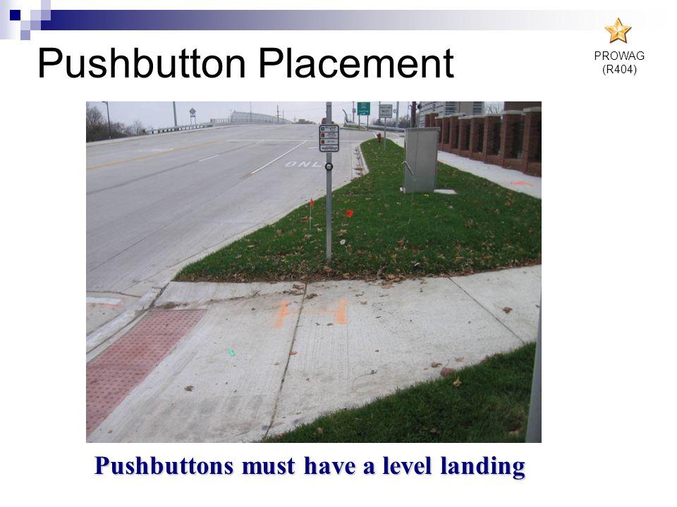 Pushbuttons must have a level landing