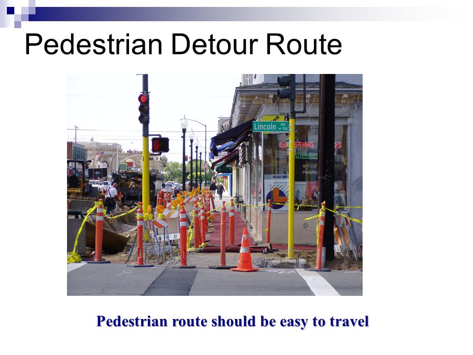 Pedestrian route should be easy to travel