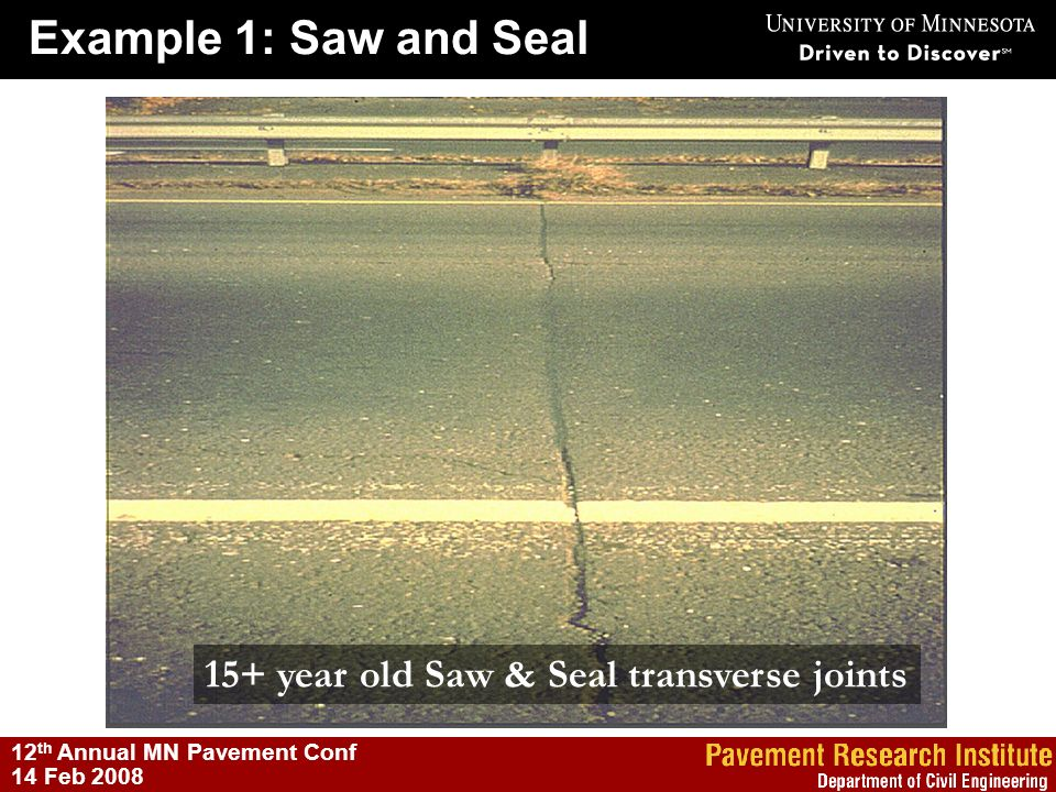 Example 1: Saw and Seal 15+ year old Saw & Seal transverse joints
