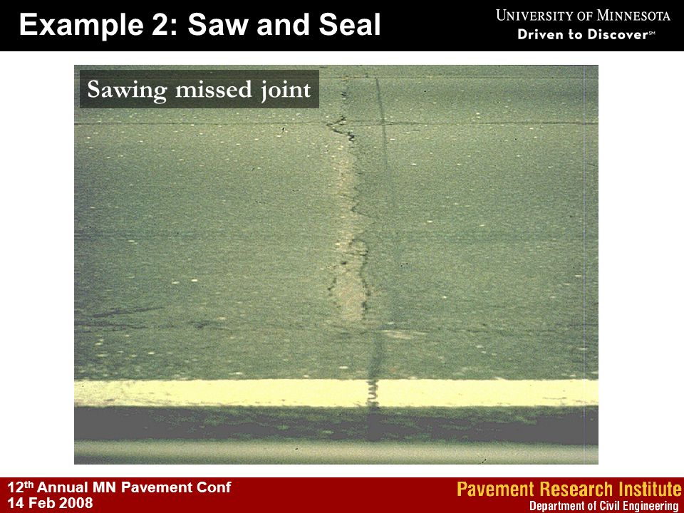 Example 2: Saw and Seal Sawing missed joint