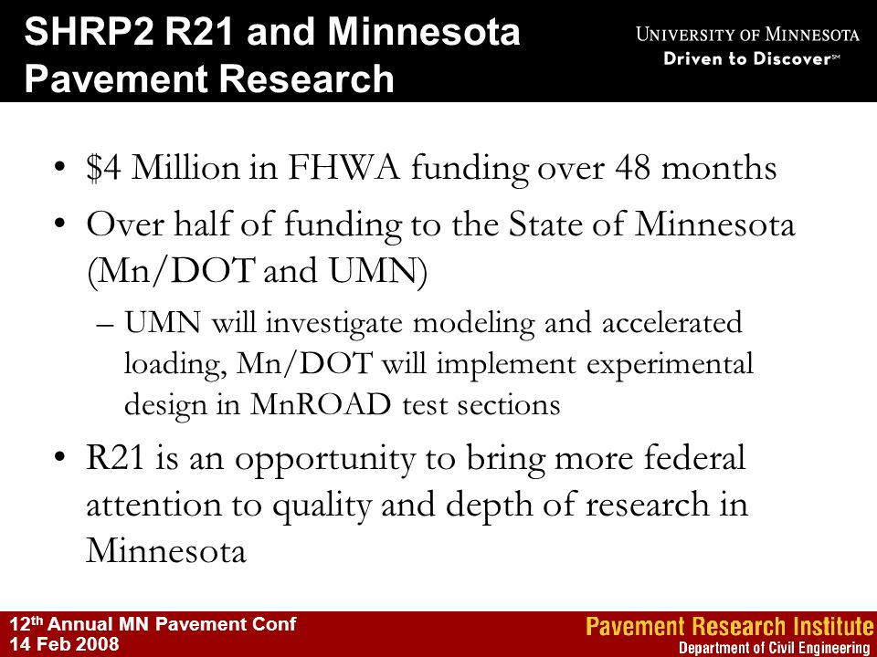 SHRP2 R21 and Minnesota Pavement Research