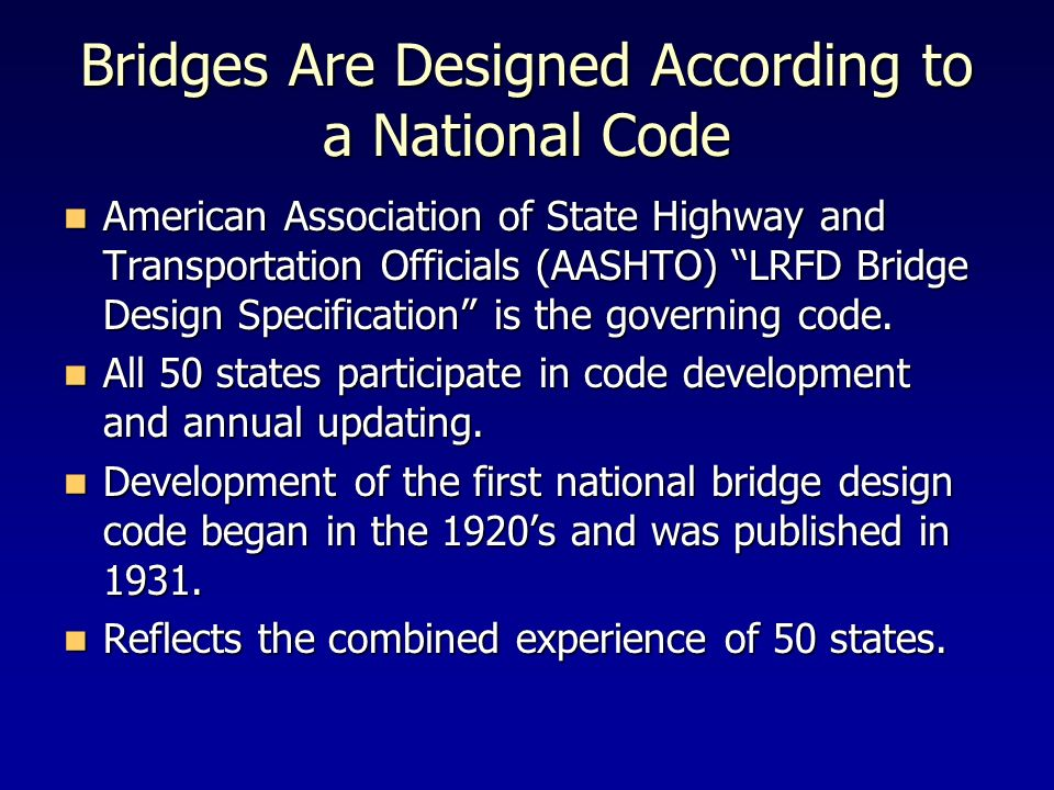 Bridges Are Designed According to a National Code