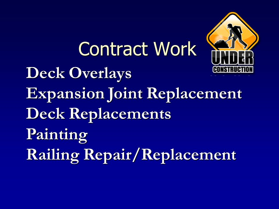 Contract Work Expansion Joint Replacement Deck Replacements Painting